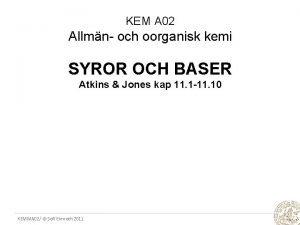KEM A 02 Allmn och oorganisk kemi SYROR