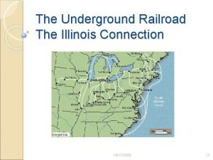 The Underground Railroad The Illinois Connection 10172009 Introduction