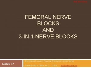 Soli Deo Gloria FEMORAL NERVE BLOCKS AND 3