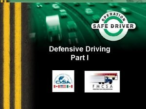 Defensive Driving Part I Defensive Driving Leads To