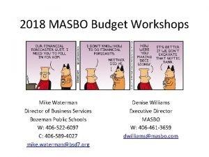 2018 MASBO Budget Workshops Mike Waterman Director of