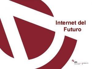 Internet del Futuro Introduccin Internet no podr cubrir
