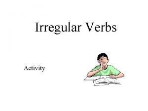 Irregular Verbs Activity COMMON IRREGULAR VERBS blow Present