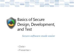 Basics of Secure Design Development and Test Secure