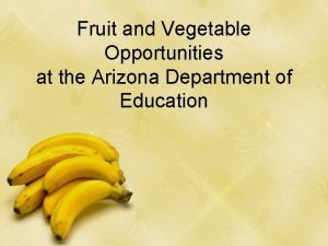 Fruit and Vegetable Opportunities at the Arizona Department