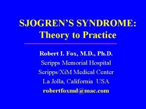 SJOGRENS SYNDROME Theory to Practice Robert I Fox