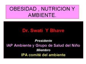 OBESIDAD NUTRICION Y AMBIENTE Dr Swati Y Bhave
