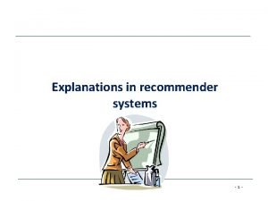 Explanations in recommender systems 1 Explanations in recommender