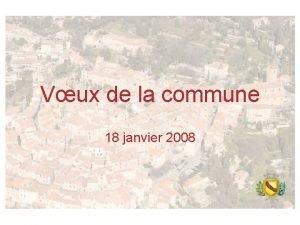 Vux de la commune 18 janvier 2008 Les