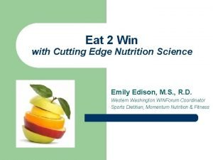 Eat 2 Win with Cutting Edge Nutrition Science
