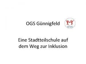 OGS Gnnigfeld Eine Stadtteilschule auf dem Weg zur
