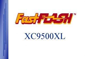 XC 9500 XL XC 9500 XL Overview w