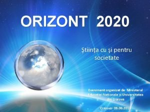 Orizont 2020 tiina cu i pentru Societate ORIZONT