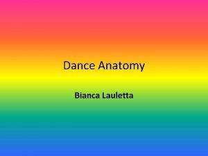 Dance Anatomy Bianca Lauletta Dance Anatomy It is