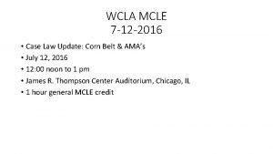 WCLA MCLE 7 12 2016 Case Law Update
