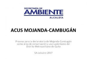 ACUS MOJANDACAMBUGN Proceso para la declaratoria de MojandaCambugn
