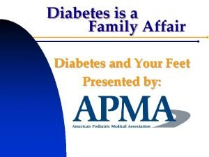 Diabetes is a Family Affair Diabetes and Your