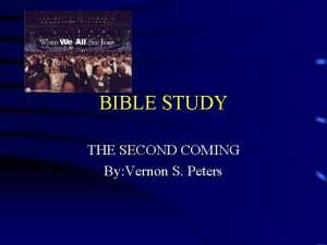 BIBLE STUDY THE SECOND COMING By Vernon S