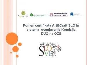 Pomen certifikata ArtCraft SLO in sistema ocenjevanja Komisije