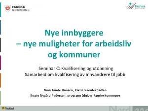 Nye innbyggere nye muligheter for arbeidsliv og kommuner