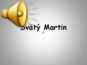 Svt Martin Zaiatok jeho ivota Sviatok 11 novembra