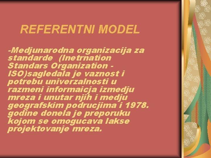 REFERENTNI MODEL Medjunarodna organizacija za standarde Inetrnation Standars