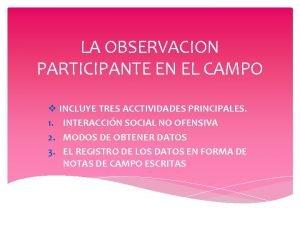 LA OBSERVACION PARTICIPANTE EN EL CAMPO v INCLUYE