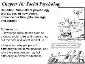 Chapter 16 Social Psychology Definition Subfield of psychology