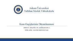 Ankara niversitesi Nallhan Meslek Yksekokulu Kare Geilerinin Dzenlenmesi