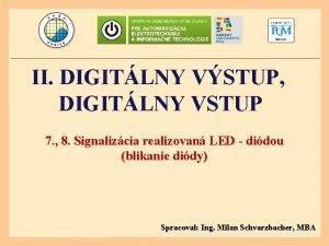 II DIGITLNY VSTUP DIGITLNY VSTUP 7 8 Signalizcia