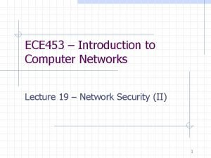 ECE 453 Introduction to Computer Networks Lecture 19