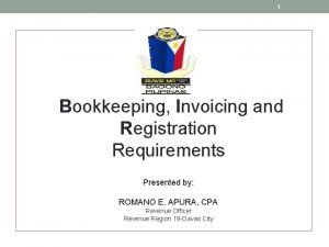 1 Bookkeeping Invoicing and Registration Requirements Presented by