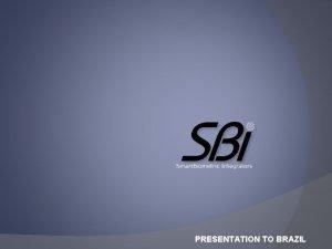 PRESENTATION TO BRAZIL Brazil Stadiums Smart Biometric Integrators