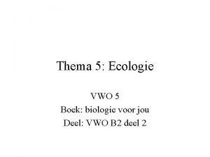 Thema 5 Ecologie VWO 5 Boek biologie voor