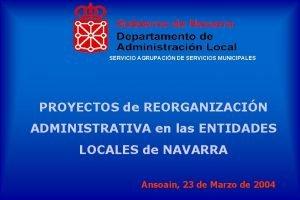 SERVICIO AGRUPACIN DE SERVICIOS MUNICIPALES PROYECTOS de REORGANIZACIN