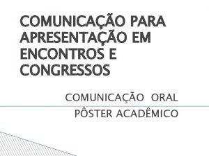 COMUNICAO PARA APRESENTAO EM ENCONTROS E CONGRESSOS COMUNICAO
