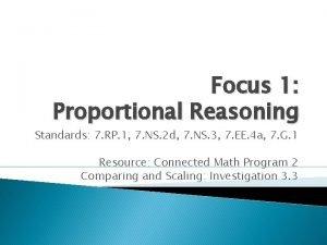 Focus 1 Proportional Reasoning Standards 7 RP 1