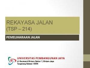 REKAYASA JALAN TSP 214 PEMELIHARAAN JALAN UNIVERSITAS PEMBANGUNAN