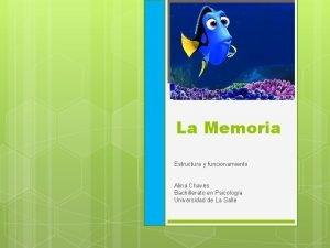 La Memoria Estructura y funcionamiento Alina Chaves Bachillerato