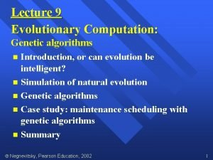 Lecture 9 Evolutionary Computation Genetic algorithms Introduction or