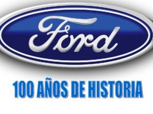 HISTORIA HENRY FORD MODELOS EMBLEMTICOS FORD EN EUROPA
