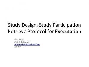 Study Design Study Participation Retrieve Protocol for Executation