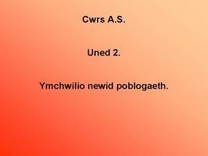Cwrs A S Uned 2 Ymchwilio newid poblogaeth