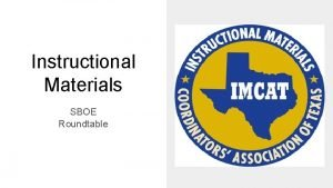Instructional Materials SBOE Roundtable Instructional Materials Coor Association