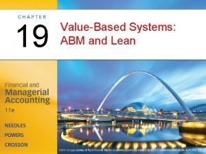 19 ValueBased Systems ABM and Lean ValueBased Systems