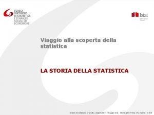 Viaggio alla scoperta della statistica LA STORIA DELLA