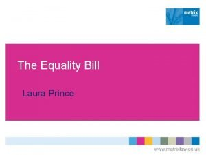 The Equality Bill Laura Prince Timetable Bill published