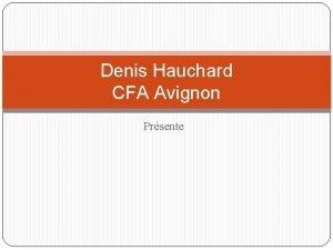 Denis Hauchard CFA Avignon Prsente Histoire duf 1Dfinition