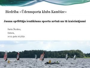 Biedrba denssporta klubs Kambze Jauna spltja ienkana sporta