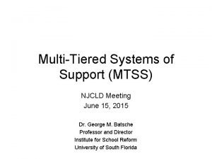 MultiTiered Systems of Support MTSS NJCLD Meeting June